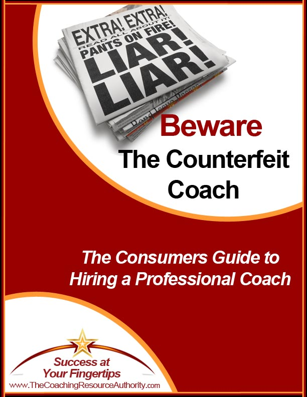Beware the Counterfeit Coach | A Consumers Guide to Hiring a Professional Coach by Laura Hess and Philp Cohen