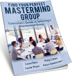 Consumer's Guide to Finding a Mastermind Group | Find Your Perfect Mastermind Group | Laura Hess and Philip Cohen